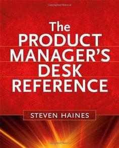 Bestseller Books Online The Product Manager's Desk Reference Steven Haines $43.78
