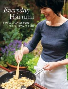 Learn all about everyday Japanese home cooking from Harumi Kurihara's book, Everyday Harumi, recently released in paperback.