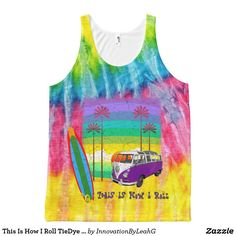 This Is How I Roll TieDye Surfer Campervan TankTop All-Over-Print Tank Top