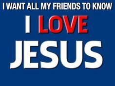 I Love Jesus.