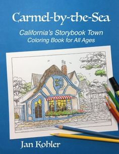 Coloring Books for Seniors: Including Books for Dementia and Alzheimers - Carmel-by-the-Sea: California's Storybook Town Coloring Book for All Ages Adult Coloring, Coloring Books, Coloring Pages, Monterey Peninsula, Space Books, Carmel By The Sea, Thing 1, Dog Friends, That Way
