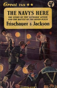 The Navy's Here, by Frischauer & Jackson. Great Pan books