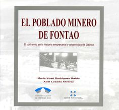 Este completo traballo sobre a vida económica e urbanística do poboado e das minas de Fontao desde os seus incios até actualidade permite acercarse e valorizar este lugar e a súa importancia económica.