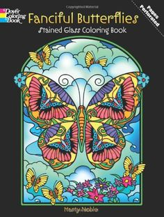 Fanciful Butterflies Stained Glass Coloring Book (Dover Nature Stained Glass Coloring Book) by Marty Noble,http://www.amazon.com/dp/0486486494/ref=cm_sw_r_pi_dp_Lm4Fsb07XWFB0XPN