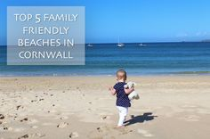 A great post looking at the top 5 family friendly beaches in Cornwall.