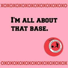 I'm all about that base.