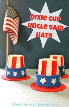 Mini Uncle Sam Hats made from Dixie Cups 4th of July craft  Cute ! Could add a treat in side or something to make sound when you shake!