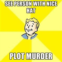 I wish this wasn't true but I have planned the murder of several major characters XD I'm looking at you Maxson!
