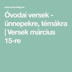 Óvodai versek - ünnepekre, témákra | Versek március 15-re Diy And Crafts, Nap, Hungary, March, Children, Young Children, Boys, Child, Kids