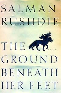 The Ground Beneath Her Feet: A Novel by Salman Rushdie