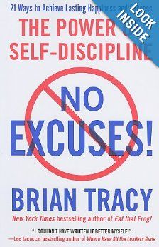 Amazon.com: No Excuses!: The Power of Self-Discipline (9781593156329): Brian Tracy: Books