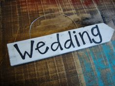 Wedding sign rustic / shabby chic wedding by whatsyoursigndesigns, $16.00