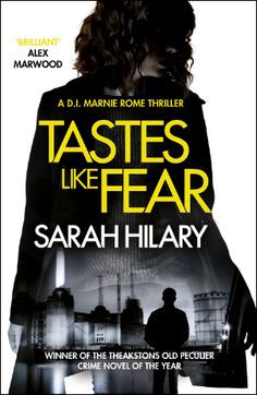 Tastes Like Fear by Sarah Hilary; a thriller. Great design.