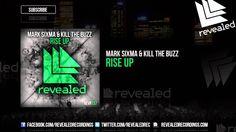 Mark Sixma & Kill The Buzz - Rise Up [OUT NOW!]  #EDM #RevealedRecordings #PLUR
