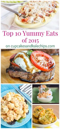 My Top 10 Yummy Eats – The Most Popular Savory Recipes of 2015 on cupcakesandkalechips.com - appetizers, main dishes, sides, and more!