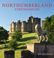 9780711229853 - Northumberland Strongholds. Click to see larger image.