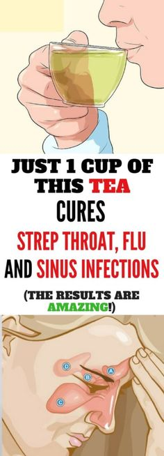 ust 1 Cup of This TEA Cures Strep Throat, Flu and Sinus Infections (The Results are AMAZING!) That's right, this TEA cures strep throat, flu and sinus infections. Ladies and gentlemen, this means o… Health Tips, Health And Wellness, Health And Beauty, Health Fitness, Health Benefits, Fitness Tips, Health Recipes, Health Care, Detox Recipes