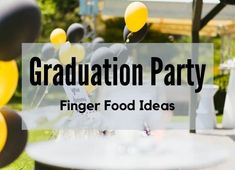 Graduation party food ideas at home remote parties or with close family! Outdoor Graduation Parties, Graduation Party Foods, Graduation Ideas, Appetizers For A Crowd, Black Balloons, Party Finger Foods, Bite Size, Food Ideas, Easy Meals