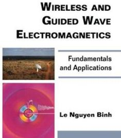 Wireless And Guided Wave Electromagnetics: Fundamentals And Applications PDF