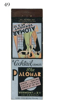 The Palomar Cocktail Lounge LA, CA. To order your Branded advertising matches GoTo: www.GetMatches.com