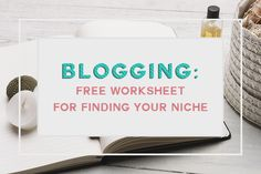 Narrowing Down Your Niche- a Free worksheet that will help you find your niche in minutes!