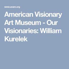 American Visionary Art Museum - Our Visionaries: William Kurelek
