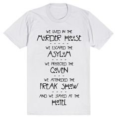 This is the perfect shirt for any true American Horror Story fan. We lived in the Murder House. We escaped the Asylum. We protected the Coven. We attended the Freak Show. We stayed in the Hotel. And we fell in love with this shirt. #AHS