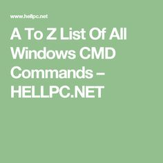 A To Z List Of All Windows CMD Commands – HELLPC.NET