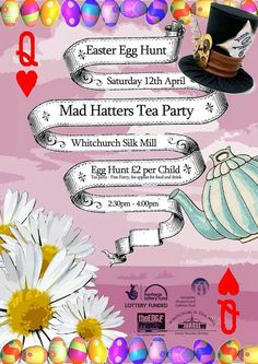 Easter Egg Hunt & Mad Hatter's Tea Party @Whitchurch Silk Mill  12.04.14: 2.30-4.00 £2 per child for the egg hunt, free entry to the tea party...just purchase refreshments! LIVE music from Shotgun Weather Ferret