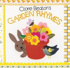 Garden Rhymes - board book featuring Clare Beaton's beautiful fabric art -- perfect for the youngest gardeners.