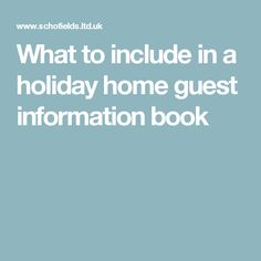 What to include in a holiday home guest information book