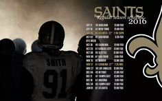 2016 New Orleans Saints Football Schedule. In Honor or Saints Will Smith