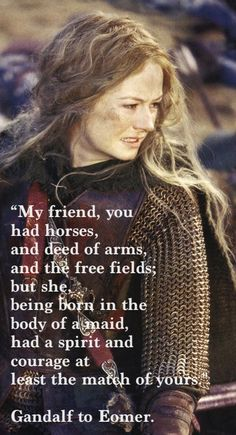 When Tolkien basically told guys that a woman could and should be able to do a man's job, but because she loves it, not because she's running from something. LOVE HER!!! (scheduled via http://www.tailwindapp.com?utm_source=pinterest&utm_medium=twpin)