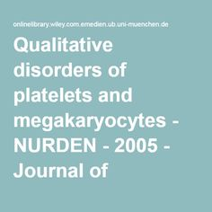 Qualitative disorders of platelets and megakaryocytes - NURDEN - 2005 - Journal of Thrombosis and Haemostasis - Wiley Online Library