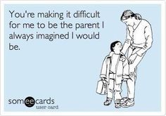 I can definitely relate to this one. Oh how I thought I'd be such an amazing parent. And then I had kids. :)