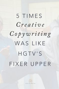 What do creative copywriting and Fixer Upper have in common? Get inspired from these 5 tips!