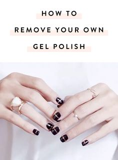 How to Remove Your Own Gel Polish (and Not Wreck Your Nails in the Process) via @PureWow