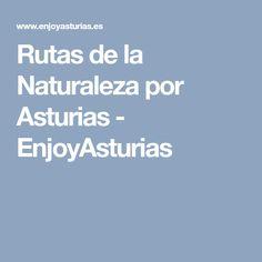 Rutas de la Naturaleza por Asturias - EnjoyAsturias