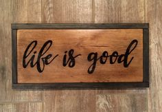 Life is Good Wood Sign; Life is Good; Life is Good Sign All You Need Is, Accent Decor, Wood Signs, Life Is Good, Hand Painted, Gallery, Color, Home Decor, Wooden Plaques
