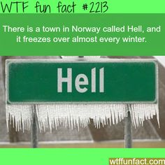 """Turn left and go to Hell."" Or ""I'll go to Norway when Hell freezes over!"""
