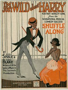 """I'm Just Wild About Harry"" Sheet music. Noble Sissle and Eubie Blake. Witmark & Sons, New York. Fox-Trot Novelty Song from the Sensational Musical Comedy Success. Old Sheet Music, Vintage Sheet Music, Vintage Sheets, Music Sheets, Harlem Renaissance, Comedia Musical, Music Illustration, Black Actors, Jazz Age"