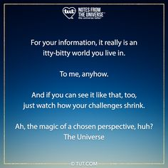 It's all about perspective. Mike Dooley, It's All About Perspective, Universe, Challenges, Cosmos, Space, The Universe