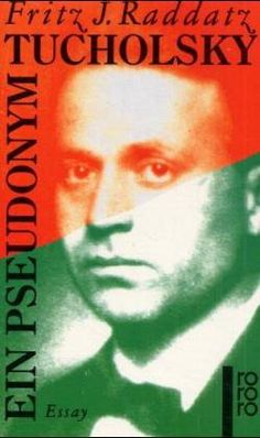 Tucholsky - Ein Pseudonym: Amazon.de: Fritz J. Raddatz: Bücher