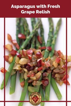 Need a new asparagus recipe? Try this asparagus with fresh California grape and garlic relish that's easy to make steamed on the stove top. #asparagusrecipes #asparagus #best #easy #healthy #stovetop #fresh #steamed #garlic #glutenfreerecipes #glutenfree #glutenfreedairyfreerecipes #dairyfreerecipes #cleaneatingrecipes #cleaneating #healthyfats #immunesystemrecipes #veganrecipes #vegetarianrecipes #lowsodiumrecipes Grape Recipes, Whole 30 Recipes, Clean Eating Recipes, Salad Recipes, Vegetable Cleanse, Dairy Free Recipes, Vegetarian Recipes, California Food, Low Sodium Recipes