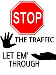 stop the traffic; let em through