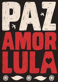 Paz amor Lula ▮ - Elefantes Não Esquecem Political Posters, Words Worth, Cool Posters, Brazil, Mandala, Cartoon, Retro, Vertical, Wallpapers