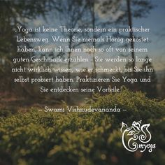 Yoga ist keine Theorie sondern ein praktischer Lebensweg. Wenn Sie niemals Honig gekostet haben kann ich Ihnen noch so oft von seinem guten Geschmack erzählen - Sie werden so lange nicht wirklich wissen wie er schmeckt bis Sie ihn selbst probiert haben. Praktizieren Sie Yoga und Sie entdecken seine Vorteile.    Swami Vishnudevananda   #brunnthal | #erleuchtung | #gesundleben | #hohenbrunn | #inspiration | #inspiriert | #instayoga | #meditation | #myoga | #namaste | #neubiberg | #ottobrunn…