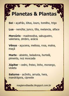 Magia no Dia a Dia: Planetas e Plantas: algumas correspondências  http://magianodiaadia.blogspot.com.br/2016/11/planetas-e-plantas-algumas.html