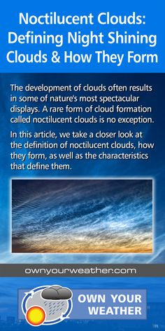 The development of clouds often results in some of nature's most spectacular displays. A rare form of cloud formation called noctilucent clouds is no exception. In this article, we take a closer look at the definition of noctilucent clouds, how they form, as well as the characteristics that define them: