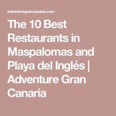 The 10 Best Restaurants in Maspalomas and Playa del Inglés | Adventure Gran Canaria
